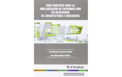 Guia Practica Para La Implantacion De Entornos Bim En Despachos De Arquitectura E Ingenieria