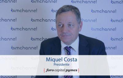 BIM - Entrevista a Miquel Costa de FORO CAPITAL PYMES - BIMEXPO 2016