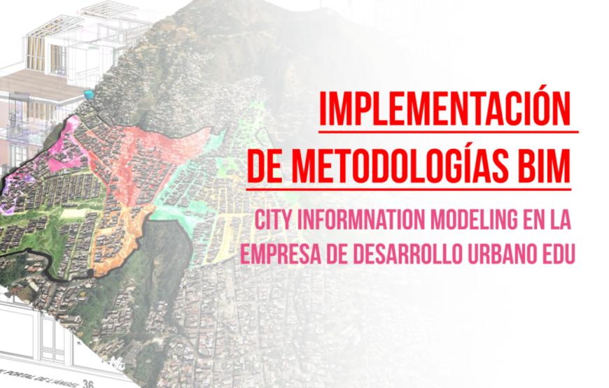FOTO PORTADA - Implementación de metodologías BIM – CIM en la Empresa de Desarrollo Urbano EDU