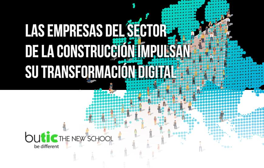 Las empresas del sector de la construcción impulsan su Transformación Digital