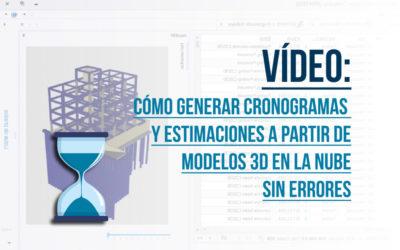 fOTO PORTADA VÍDEO Cómo generar cronogramas y estimaciones a partir de modelos 3D en la nube sin errores