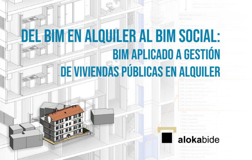 Del BIM en alquiler al BIM social BIM aplicado a gestión de viviendas públicas en alquiler