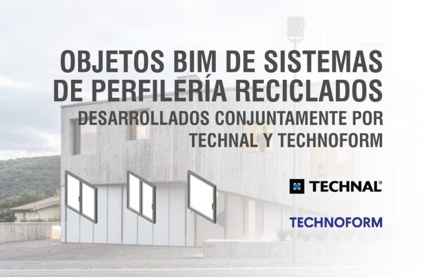 bimchannel-Technal-Technoform-desarrollan-conjuntamente-objetos-BIM-sistemas-perfilería-reciclados